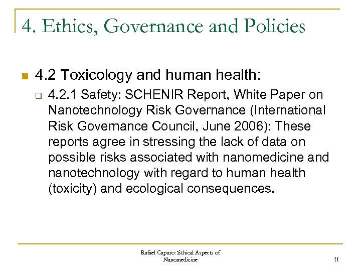 4. Ethics, Governance and Policies n 4. 2 Toxicology and human health: q 4.