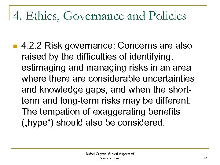 4. Ethics, Governance and Policies n 4. 2. 2 Risk governance: Concerns are also