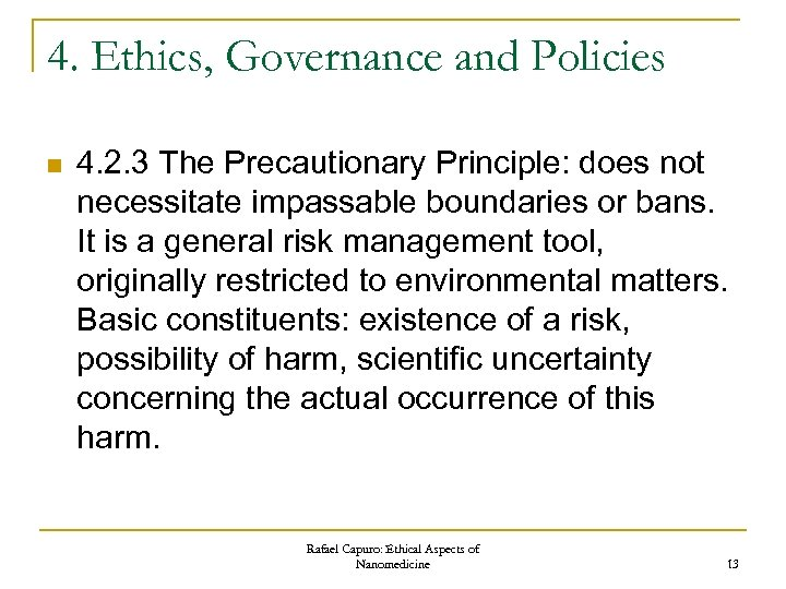 4. Ethics, Governance and Policies n 4. 2. 3 The Precautionary Principle: does not