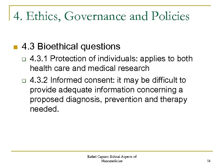 4. Ethics, Governance and Policies n 4. 3 Bioethical questions q q 4. 3.