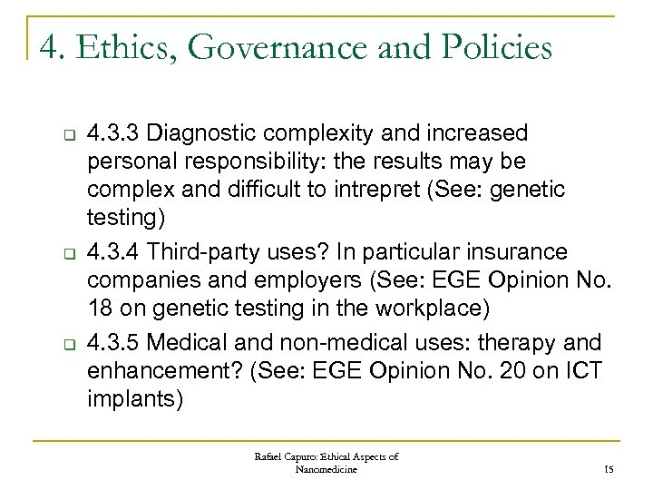 4. Ethics, Governance and Policies q q q 4. 3. 3 Diagnostic complexity and