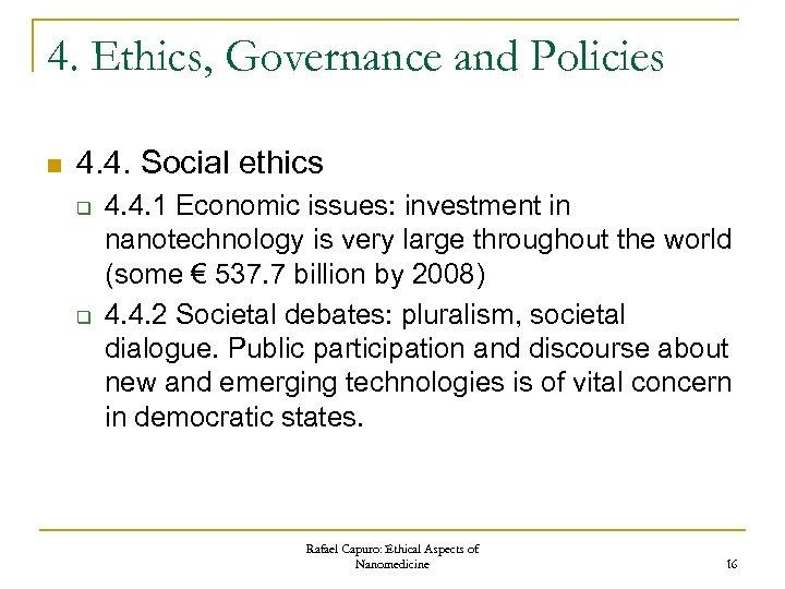 4. Ethics, Governance and Policies n 4. 4. Social ethics q q 4. 4.