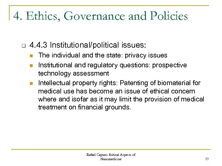 4. Ethics, Governance and Policies q 4. 4. 3 Institutional/political issues: n n n