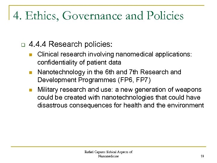 4. Ethics, Governance and Policies q 4. 4. 4 Research policies: n n n