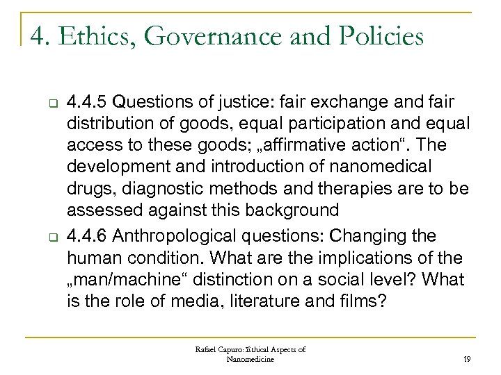 4. Ethics, Governance and Policies q q 4. 4. 5 Questions of justice: fair