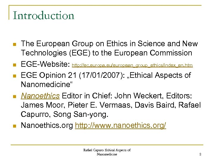 Introduction n n The European Group on Ethics in Science and New Technologies (EGE)