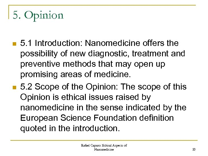 5. Opinion n n 5. 1 Introduction: Nanomedicine offers the possibility of new diagnostic,