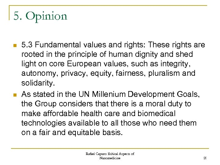 5. Opinion n n 5. 3 Fundamental values and rights: These rights are rooted