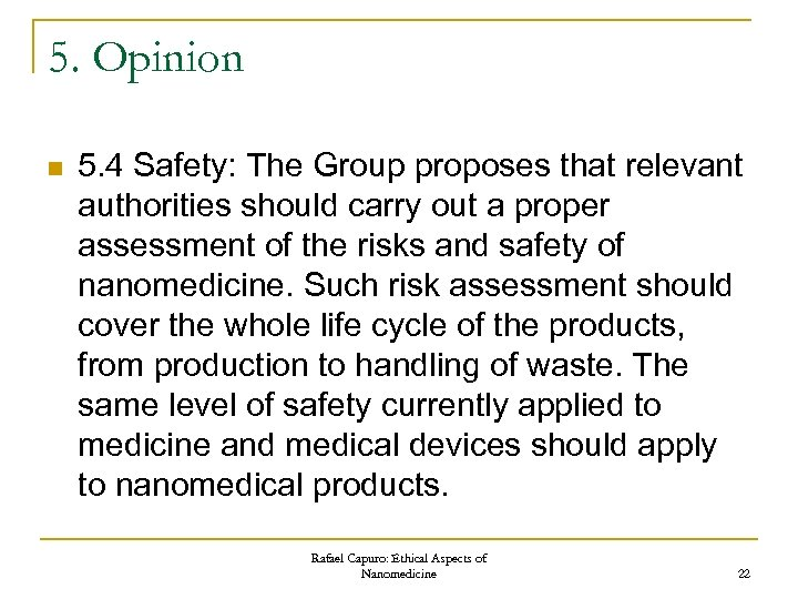 5. Opinion n 5. 4 Safety: The Group proposes that relevant authorities should carry