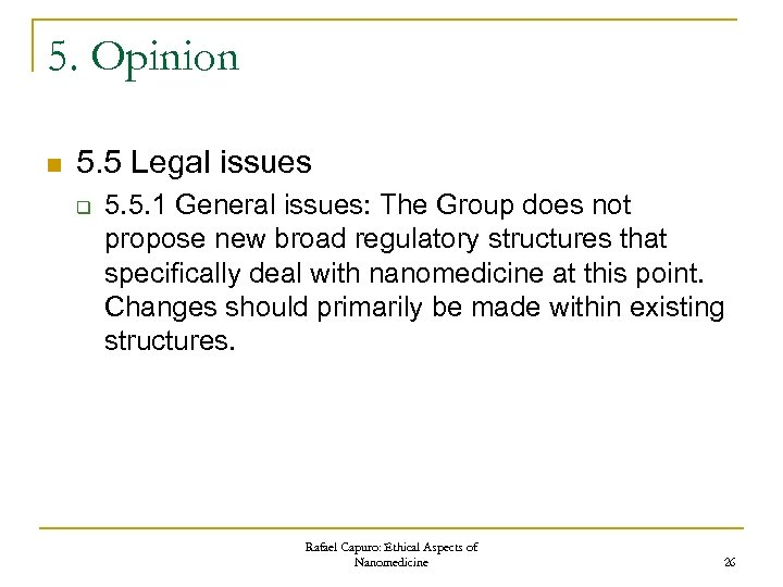 5. Opinion n 5. 5 Legal issues q 5. 5. 1 General issues: The