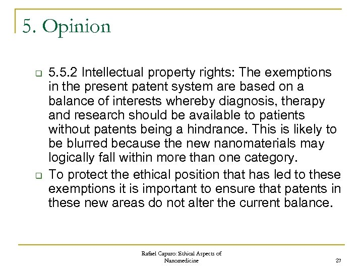 5. Opinion q q 5. 5. 2 Intellectual property rights: The exemptions in the
