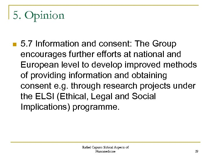 5. Opinion n 5. 7 Information and consent: The Group encourages further efforts at