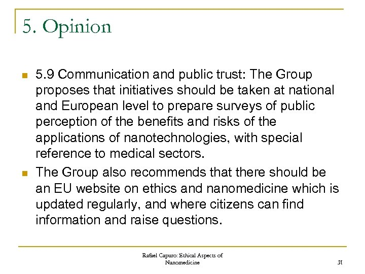 5. Opinion n n 5. 9 Communication and public trust: The Group proposes that