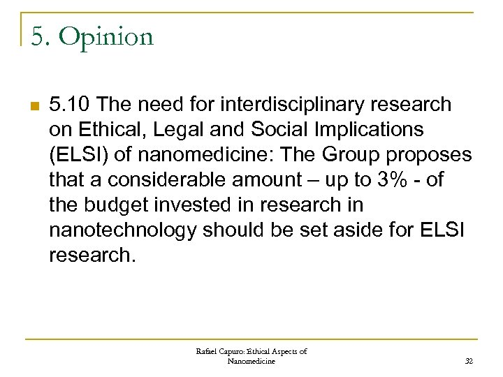 5. Opinion n 5. 10 The need for interdisciplinary research on Ethical, Legal and