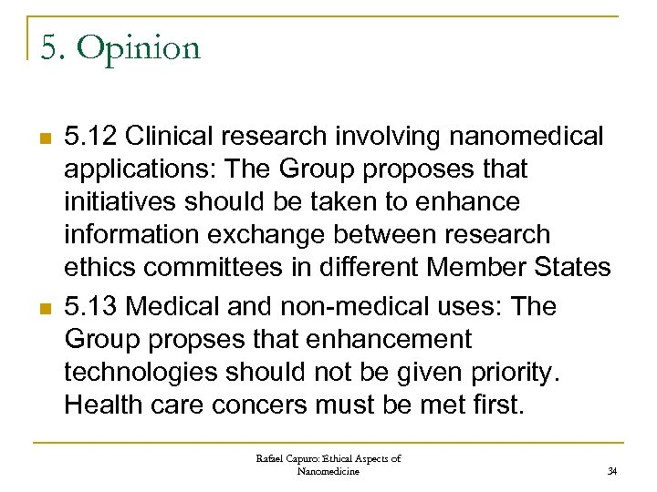 5. Opinion n n 5. 12 Clinical research involving nanomedical applications: The Group proposes