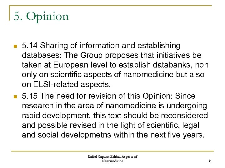 5. Opinion n n 5. 14 Sharing of information and establishing databases: The Group