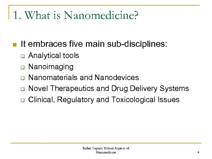 1. What is Nanomedicine? n It embraces five main sub-disciplines: q q q Analytical