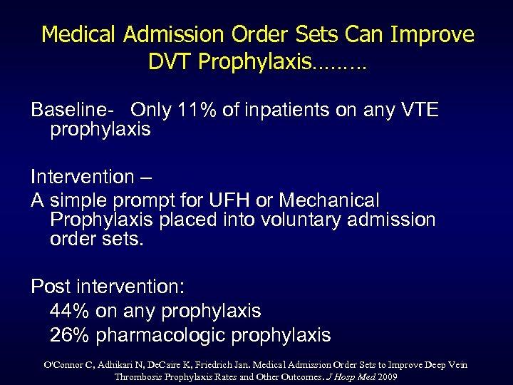 Medical Admission Order Sets Can Improve DVT Prophylaxis……… Baseline- Only 11% of inpatients on