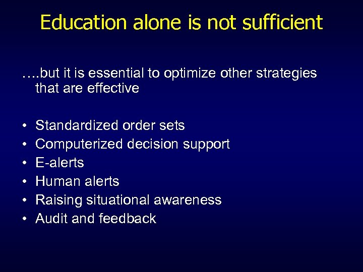 Education alone is not sufficient …. but it is essential to optimize other strategies