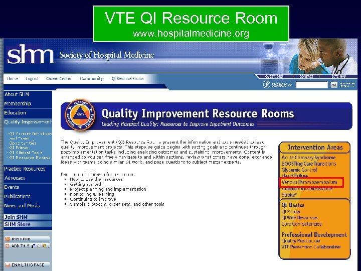 VTE QI Resource Room www. hospitalmedicine. org