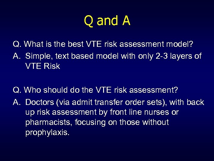 Q and A Q. What is the best VTE risk assessment model? A. Simple,