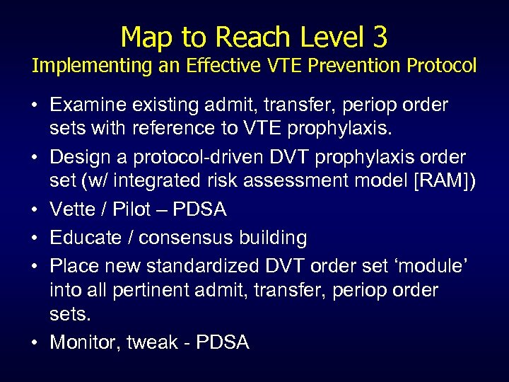 Map to Reach Level 3 Implementing an Effective VTE Prevention Protocol • Examine existing