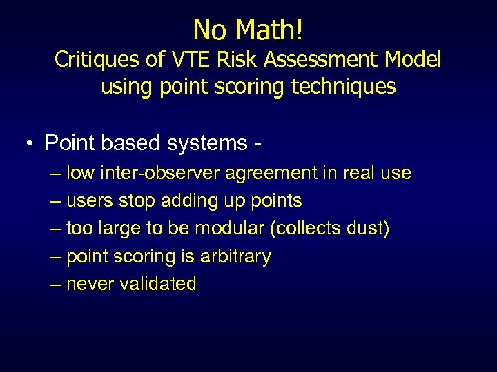 No Math! Critiques of VTE Risk Assessment Model using point scoring techniques • Point