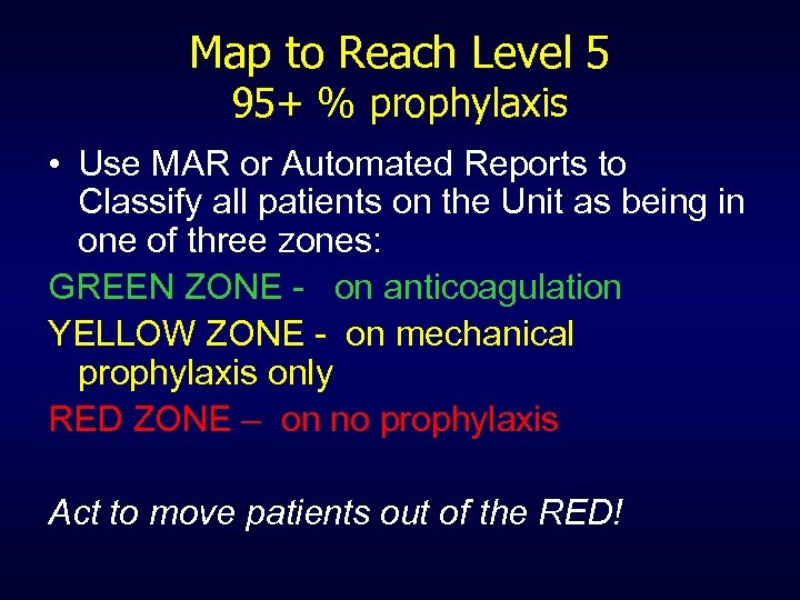 Map to Reach Level 5 95+ % prophylaxis • Use MAR or Automated Reports