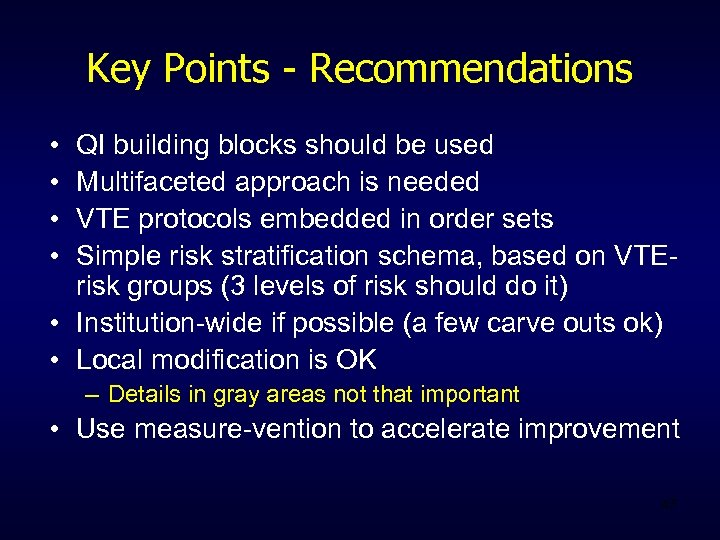 Key Points - Recommendations • • QI building blocks should be used Multifaceted approach
