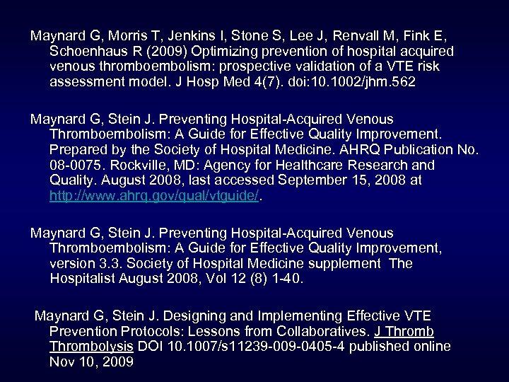 Maynard G, Morris T, Jenkins I, Stone S, Lee J, Renvall M, Fink E,