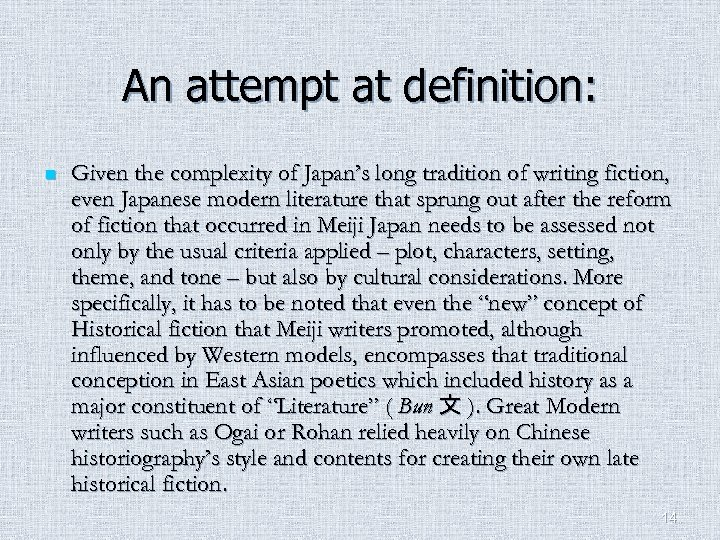 An attempt at definition: n Given the complexity of Japan's long tradition of writing