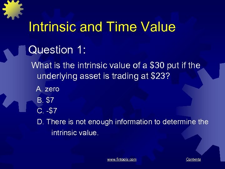 Intrinsic and Time Value Question 1: What is the intrinsic value of a $30