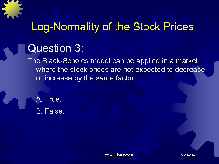 Log-Normality of the Stock Prices Question 3: The Black-Scholes model can be applied in
