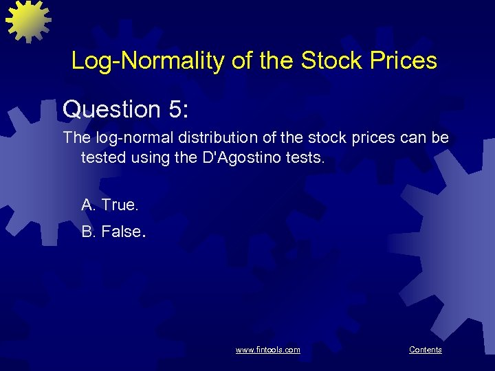 Log-Normality of the Stock Prices Question 5: The log-normal distribution of the stock prices