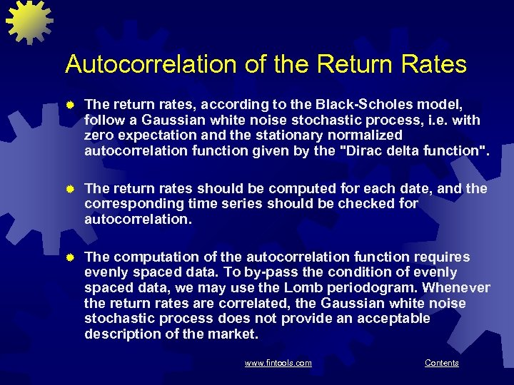 Autocorrelation of the Return Rates ® The return rates, according to the Black-Scholes model,