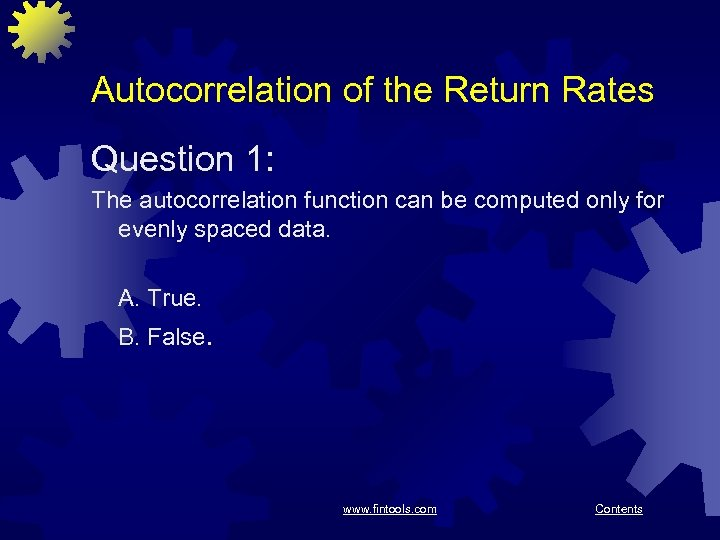 Autocorrelation of the Return Rates Question 1: The autocorrelation function can be computed only