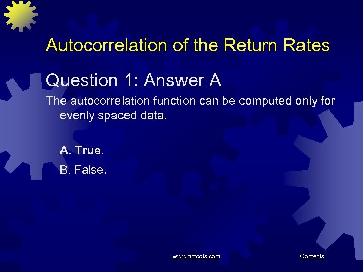 Autocorrelation of the Return Rates Question 1: Answer A The autocorrelation function can be