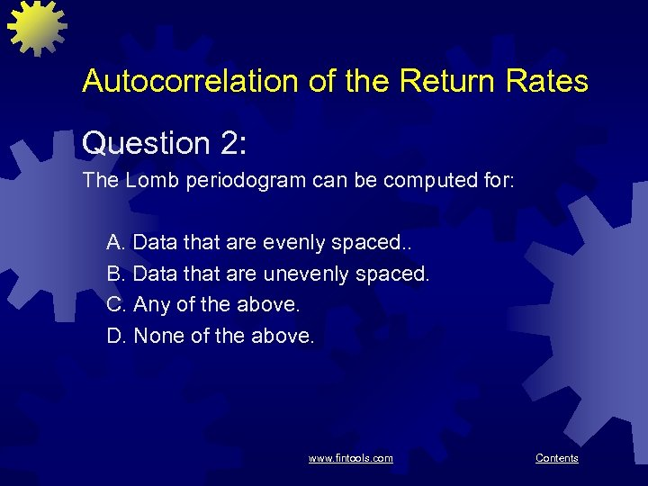 Autocorrelation of the Return Rates Question 2: The Lomb periodogram can be computed for: