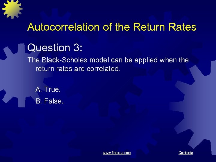 Autocorrelation of the Return Rates Question 3: The Black-Scholes model can be applied when