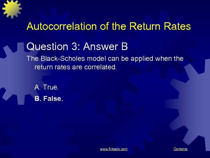 Autocorrelation of the Return Rates Question 3: Answer B The Black-Scholes model can be