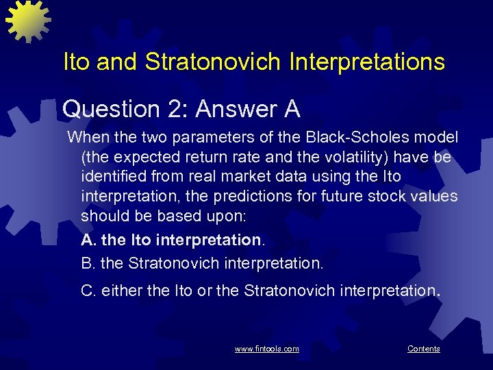 Ito and Stratonovich Interpretations Question 2: Answer A When the two parameters of the