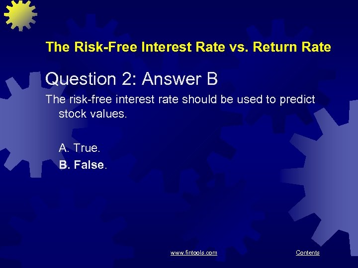 The Risk-Free Interest Rate vs. Return Rate Question 2: Answer B The risk-free interest