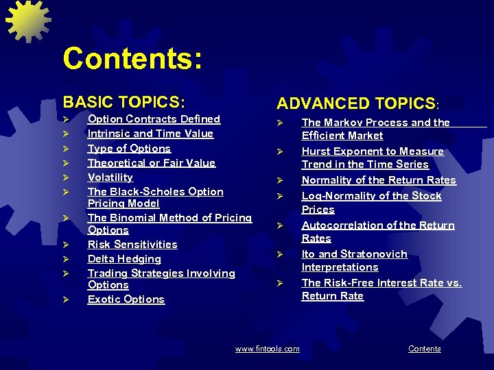 Contents: BASIC TOPICS: Ø Ø Ø ADVANCED TOPICS: Option Contracts Defined Intrinsic and Time