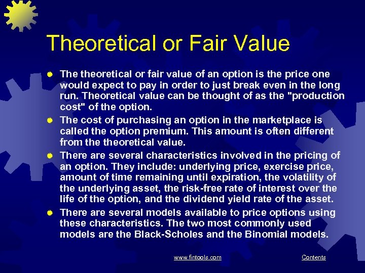Theoretical or Fair Value The theoretical or fair value of an option is the