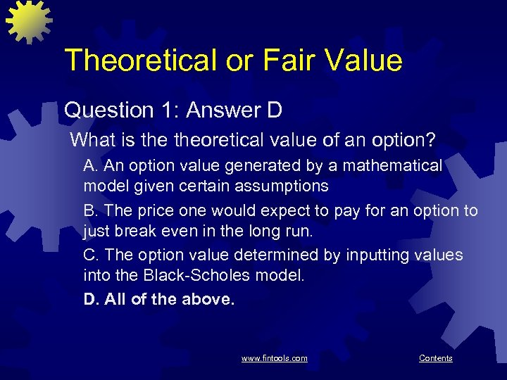Theoretical or Fair Value Question 1: Answer D What is theoretical value of an