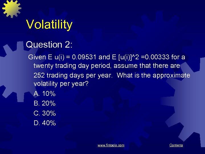 Volatility Question 2: Given E u(i) = 0. 09531 and E [u(i)]^2 =0. 00333