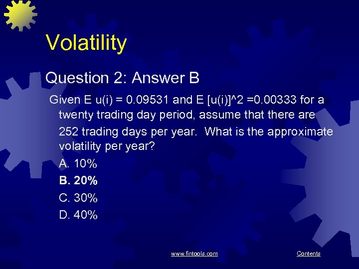 Volatility Question 2: Answer B Given E u(i) = 0. 09531 and E [u(i)]^2