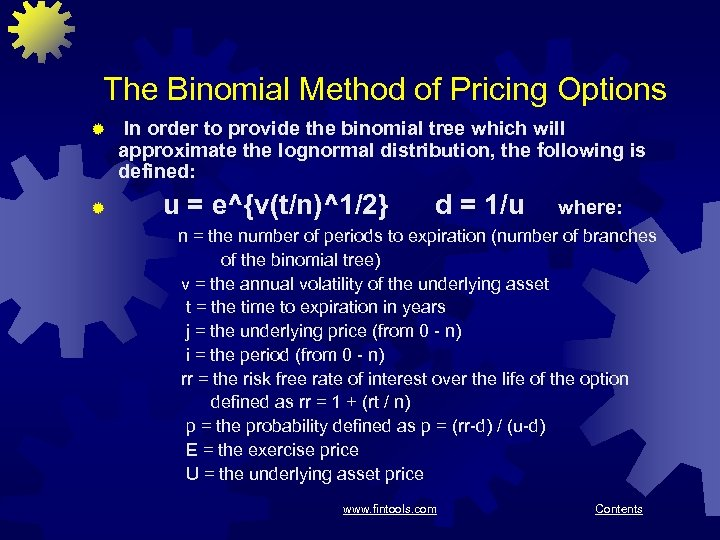 The Binomial Method of Pricing Options ® ® In order to provide the binomial