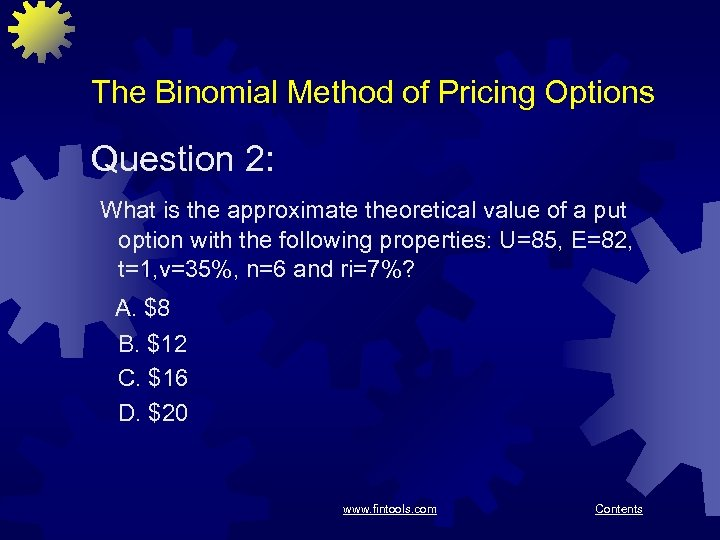 The Binomial Method of Pricing Options Question 2: What is the approximate theoretical value