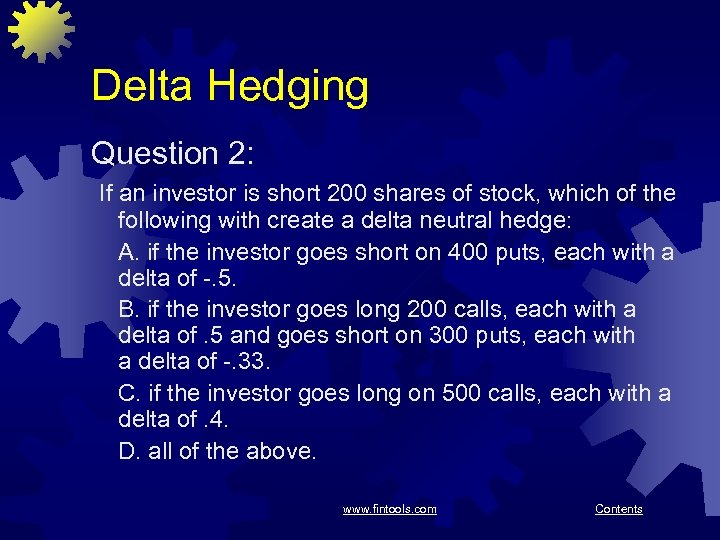 Delta Hedging Question 2: If an investor is short 200 shares of stock, which